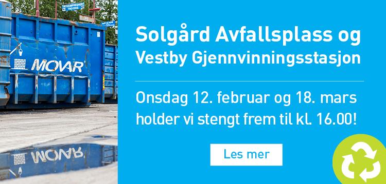 Åpningstider Solgård og Vestby